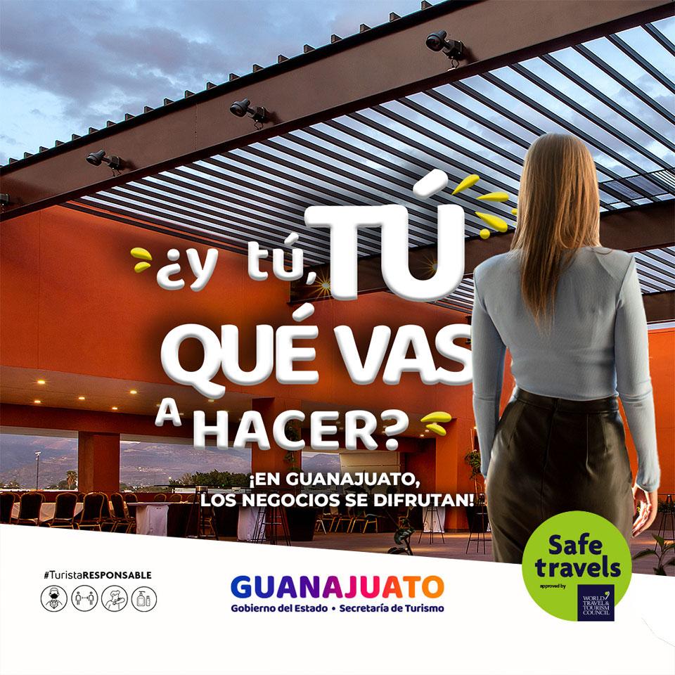 ¿y tú, TÚ QUÉ VAS A HACER? ¡Vamos de negocios a Guanajuato!